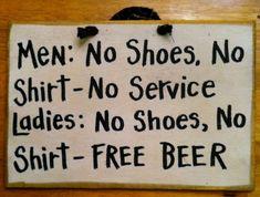 Men No shoes no shirt no service Ladies FREE BEER sign for bar, man cave game room