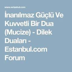 İnanılmaz Güçlü Ve Kuvvetli Bir Dua (Mucize) - Dilek Duaları - Estanbul.com Forum