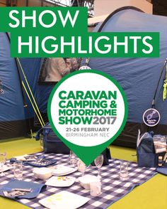 HIghlights from the Spring NEC Caravan, Camping & Motorhome Show 2017. We bring you some of our favourite camping finds and tents.