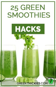 25 Green Smoothie Hacks. Here's 25 green smoothie hacks to help you ...