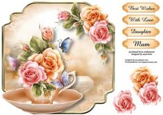 Teacup Saucer Rosy Glow Roses Shaped Topper on Craftsuprint designed by Anne Lever - This lovely shaped topper will fit on an 8x8 card front. It features gorgeous rosy glow roses in a peach teacup and saucer, with pretty butterflies. It has decoupage and four greetings. The greetings are best wishes, with love, daughter, mum.  - Now available for download!