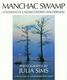 Manchac Swamp: Louisiana's Undiscovered Wilderness  Used Book in Good Condition