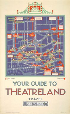 Mind the Map: Poster; Your guide to theatreland, by Reginald Percy Gossop, 1926