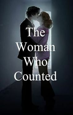 """The Woman Who Counted (Sherlolly Fanfiction) - Chapter 1"" by TheHeartOfADetective - ""After the fall, Sherlock Holmes stays with Molly Hooper while he dismantles Moriarty's network."""