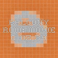 Balcony Row: Movie Quiz 34