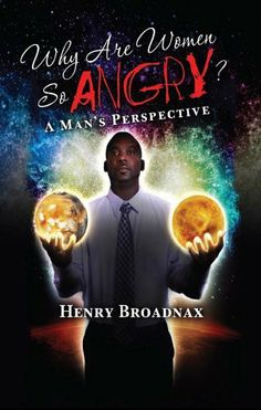 Why Are Women So Angry? by Henry  Broadnax, http://www.amazon.com/dp/B006PAMPQG/ref=cm_sw_r_pi_dp_ky2Vsb1TR89GV