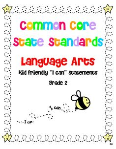 "Kid Friendly ""I CAN"" Statements for Common Core State Standards!  Language Arts & Math! Great school resources!    http://www.teacherspayteachers.com/Product/I-CAN-Statements-for-Common-Core-Standards-Language-Arts-Gr-2"