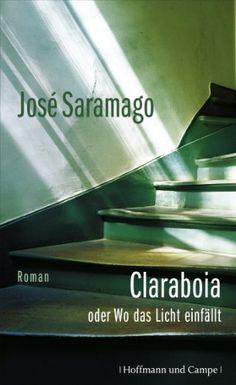 Claraboia oder Wo das Licht einfällt: Roman (Literatur-Literatur) von José Saramago http://www.amazon.de/dp/3455404391/ref=cm_sw_r_pi_dp_nrItvb1MM38KQ