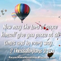 Now may the Lord of peace himself give you peace at all times and in every way. The Lord be with all of you.  - 2 Thessalonians 3:15 Prayer of the Week made via GramBuddy