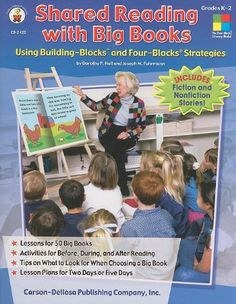 Shared Reading with Big Books, Grades K - 2: Using Building-Blocks and Four-Blocks Strategies (Four-Blocks Literacy Model) by Dorothy P. Hall