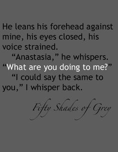 Fifty Shades of Grey - by @E_L_James. #FiftyShades @50ShadesSource www.facebook.com/FiftyShadesSource