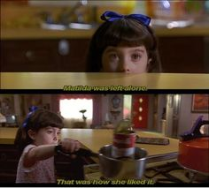 Matilda. My favorite movie of all time.