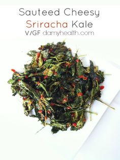 Sauteed cheezy sriracha kale 6 CupsOrganic Pre-Washed Baby Kale (You can use regular kale and wash it/chop it yourself) 1-2 TspOlive Oil (or melted coconut oil) 2-3 TbspNutritional Yeast Sriracha Hot Sauce (to taste) A Pinch ofSea Salt