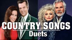 Duets Country Music -  Best Classic Country Love Songs -  Greatest Count...