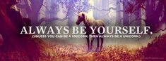 quote-always-be-yourself-unicorn-facebook-timeline-cover.png (851×315)