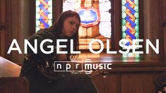 Angel Olsen: NPR Music Field Recordings