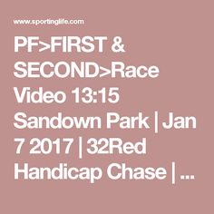 PF>FIRST  SECOND>Race Video 13:15 Sandown Park | Jan 7 2017 | 32Red Handicap Chase | Horse Racing Betting Tips | Racecards, Live Results amp; News | Sporting Life