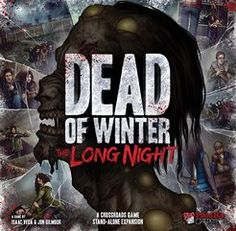 Dead of Winter: The Long Night | Board Game | BoardGameGeek. Stand alone game and expansion to original.