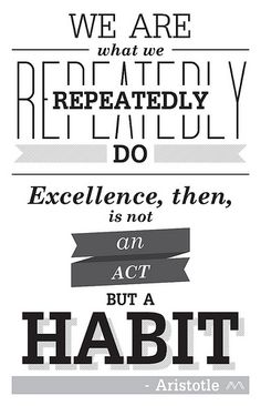 Excellence Is A Habit by Mattymatt Design, via Flickr