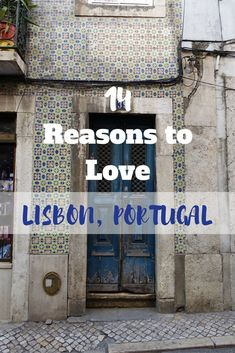 14 reasons you should love and travel to Lisbon, Portugal! #portugaltravel