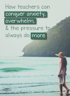 How teachers can conquer anxiety, overwhelm, and the pressure to always do more --tips for managing stress, expectations and anxiety from me and Dan Tricarico! Teacher Organization, Teacher Tools, Teacher Resources, Organized Teacher, Classroom Resources, Classroom Ideas, Teacher Prayer, Teacher Quotes, Classroom Routines