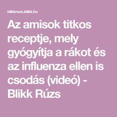 Az amisok titkos receptje, mely gyógyítja a rákot és az influenza ellen is csodás (videó) - Blikk Rúzs Influenza, Healing