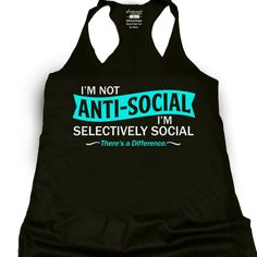I'm not anti-social I'm selectively social