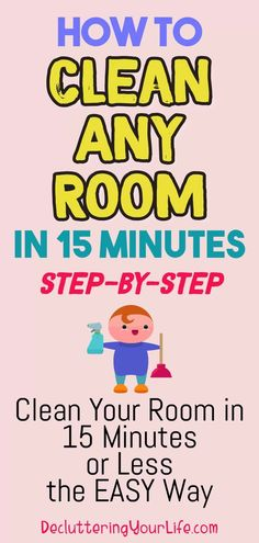 How to clean your room or ANY room step by step tips for where to start cleaning and decluttering your messy house room by room - how to organize and unclutter your cluttered mess room to organized success without feeling overwhelmed.
