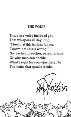The Voice by Shel Silverstein. I love Shel Silverstein. Great Quotes, Quotes To Live By, Me Quotes, Inspirational Quotes, Poetry Quotes, Happy Quotes, Qoutes, The Words, Shel Silverstein Poems