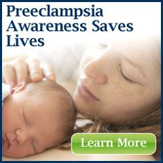 Preeclampsia: Research Roundup and Information for Professionals and Consumers from @Laily Mumtazi-Sims International by Science Writer Caryn Rogers - May 23, 2013