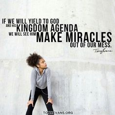 GOD will make a miracle out of my mess