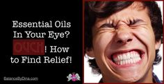 Essential Oils in Your Eyes? How To Find Relief!