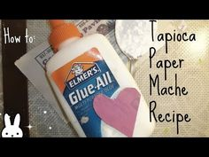 how to tapioca paper mache paste recipe tutorial // wheat free paper mache - YouTube