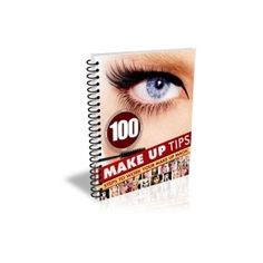 "100 Make Up Tips ""  will teach you things you don ' t know, no matter your experience level. Get your copy today."