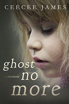 Ghost No More: a memoir by CeeCee James