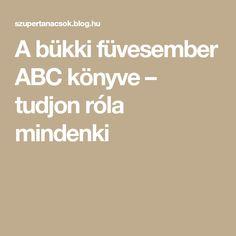 A bükki füvesember ABC könyve – tudjon róla mindenki