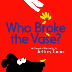 Who Broke the Vase? by Jeffrey Turner - A little dog struggles with fibbing in this pitch perfect picture book that simply, humorously, and honestly tells the. Truth And Lies, Dog Books, What Really Happened, Pitch Perfect, Simple Words, Read Aloud, Little Dogs, Nonfiction, Vase