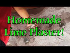 Homemade Lime Plaster for Earthbag/Superadobe House | Painting & Sponging Walls