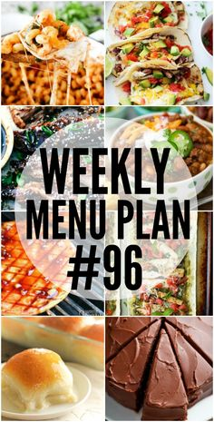 WEEKLY MENU PLAN (WEEK 96) - Seven talented bloggers bringing you a full week of recipes including dinner, sides dishes, and desserts!