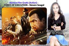 Nurmalia Windy: Nonton Film Bioskop FORCE OF EXECUTION - Steven Se...