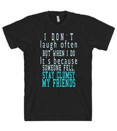 i dont laugh often but when i do tshirt – Shirtoopia