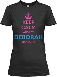 Keep Calm And Let Deborah Handle It Women's T-Shirt Front