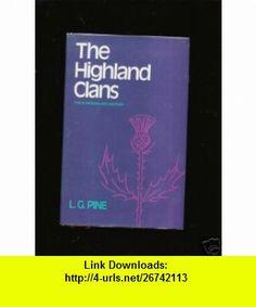 Highland Clans Their Origins and History (9780804810760) Leslie Gilbert Pine , ISBN-10: 0715355325  , ISBN-13: 978-0804810760 ,  , tutorials , pdf , ebook , torrent , downloads , rapidshare , filesonic , hotfile , megaupload , fileserve