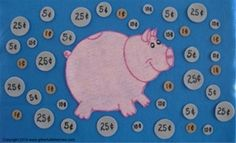 Make the coins and piggy bank velcro. used to learn counting and money.