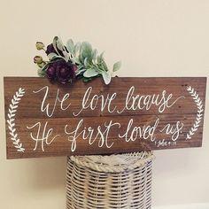 Rustic Wooden Wedding Sign // We Love Because He by ThePaperWalrus