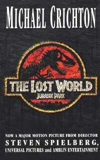 The Lost World      (Jurassic Park, book 2)    by    Michael Crichton