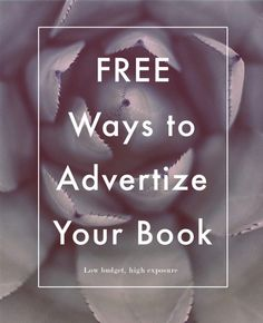 Free Ways to Advertize Your Book. Click to read now or pin and save for later!