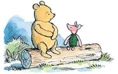 """Sunday Snippet: A.A. Milne (Winnie the Pooh) - """"Maybe it's true. Maybe we don't know what we have until we've lost it. But, maybe it's also true that we don't know what we're missing until we find it."""""""
