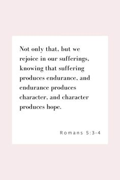 32 Bible Verses About Joy Not only that, but we rejoice in our sufferings, knowing that suffering produces endurance, and endurance produces character, and character produces hope. Bible Verses Quotes, Jesus Quotes, Bible Scriptures, Faith Quotes, Gratitude Quotes, Inspiring Bible Verses, Motivational Bible Verses, Random Bible Verse, Bible Verse Hope