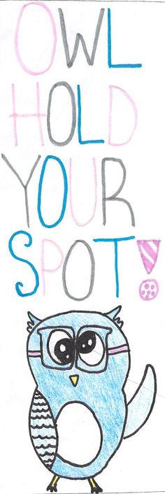 """""""Owl Hold Your Spot!"""" by Mercedes D. 